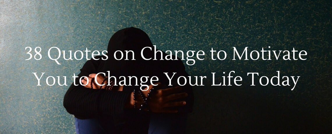 50 inspiring quotes on change motivate your life today - 1140×460